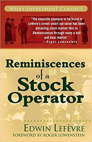 Reminiscences of a Stock Operator — Edwin Lefèvre & Roger Lowenstein