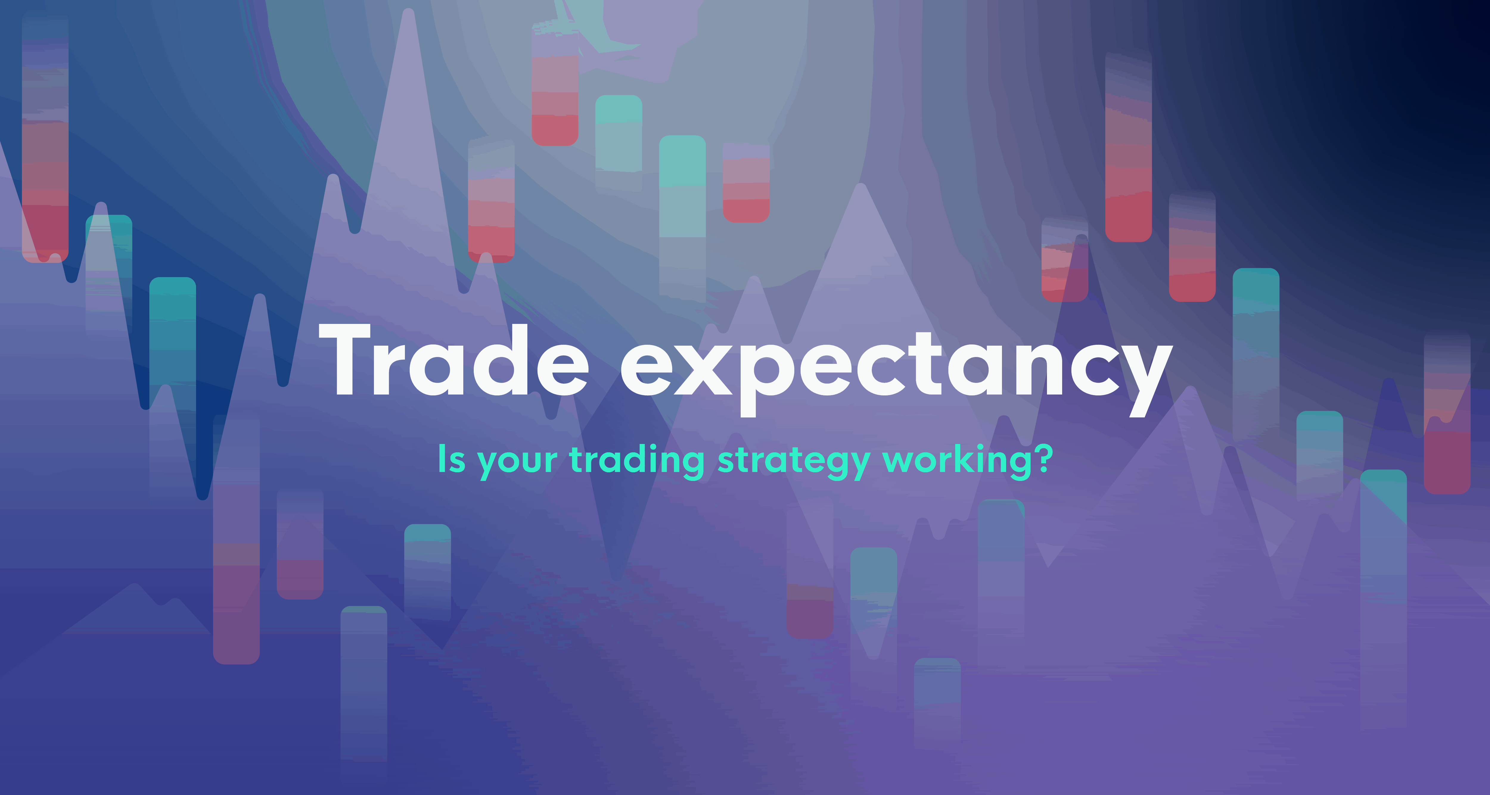 Trade Expectancy - is your trading strategy worth it?