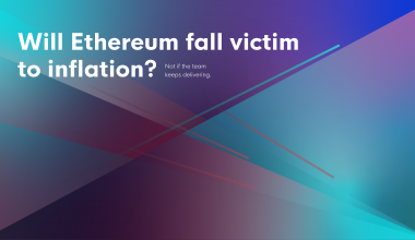 Will Ethereum fall victim to inflation? Not if the team keeps delivering